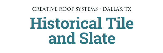 Creative Roof Systems: Historical Tile and Slate