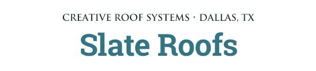Creative Roof Systems: Slate Roofs