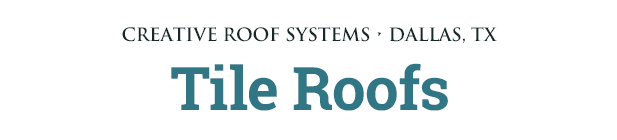 Creative Roof Systems: Tile Roofs